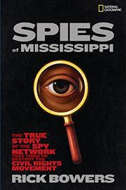 SPIES OF MISSISSIPPI by Rick Bowers