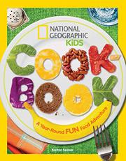 NATIONAL GEOGRAPHIC KIDS COOKBOOK by Barton Seaver