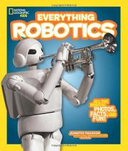 EVERYTHING ROBOTICS by Jennifer Swanson