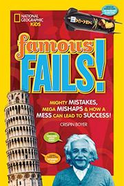 FAMOUS FAILS! by Crispin Boyer