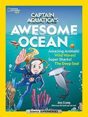CAPTAIN AQUATICA'S AWESOME OCEAN by Jessica Cramp