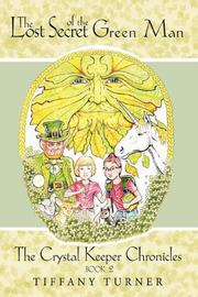 THE LOST SECRET OF THE GREEN MAN by Tiffany Turner