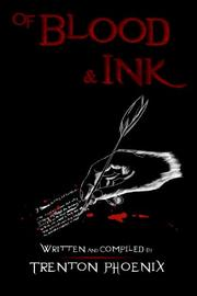 OF BLOOD & INK by Trenton Phoenix