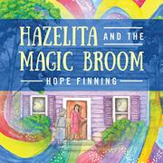 Hazelita and the Magic Broom by Hope Finning