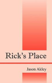 RICK'S PLACE by Jason Akley