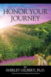 HONOR YOUR JOURNEY by Shirley J. Gilbert
