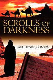 SCROLLS OF DARKNESS by Paul Henry Johnson