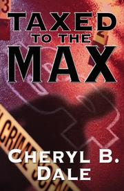 TAXED TO THE MAX by Cheryl B. Dale