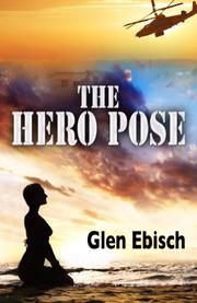 THE HERO POSE by Glen Ebisch