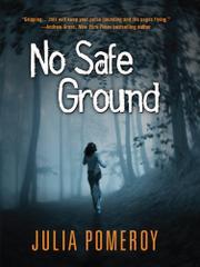 NO SAFE GROUND by Julia Pomeroy