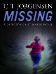 MISSING by C.T. Jorgensen