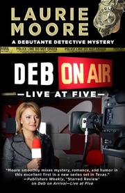 DEB ON AIR—LIVE AT FIVE by Laurie Moore