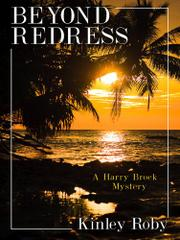 BEYOND REDRESS by Kinley Roby