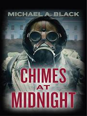 CHIMES AT MIDNIGHT by Michael A. Black