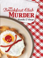 THE BREAKFAST CLUB MURDER by Camilla T. Crespi