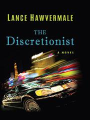THE DISCRETIONIST by Lance Hawvermale