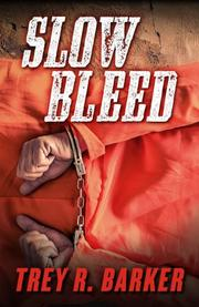 SLOW BLEED by Trey R. Barker