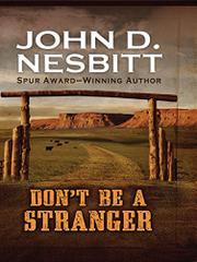 DON'T BE A STRANGER by John D. Nesbitt