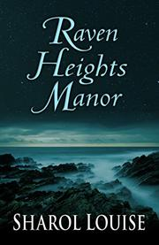 RAVEN HEIGHTS MANOR by Sharol Louise