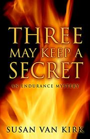 THREE MAY KEEP A SECRET by Susan Van Kirk