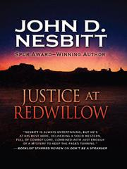 JUSTICE AT REDWILLOW by John D. Nesbitt