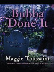 BUBBA DONE IT by Maggie Toussaint