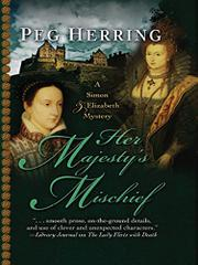 HER MAJESTY'S MISCHIEF by Peg Herring
