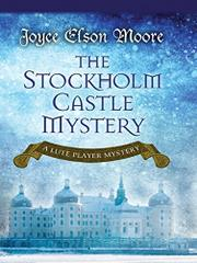 THE STOCKHOLM CASTLE MYSTERY by Joyce Elson Moore