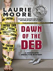 DAWN OF THE DEB by Laurie Moore