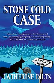 STONE COLD CASE by Catherine Dilts