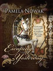 ESCAPING YESTERDAY by Pamela Nowak
