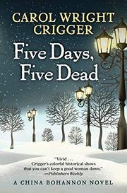FIVE DAYS, FIVE DEAD by Carol Wright Crigger
