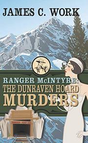 RANGER MCINTYRE: THE DUNRAVEN HOARD MURDERS by James C. Work