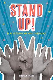 STAND UP! by Wendy L. Moss