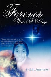 FOREVER WAS A DAY by E.D. Arrington