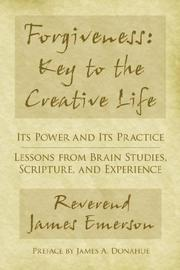 FORGIVENESS: KEY TO THE CREATIVE LIFE by James G. Emerson, Jr.