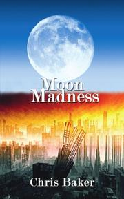 MOON MADNESS by Chris Baker