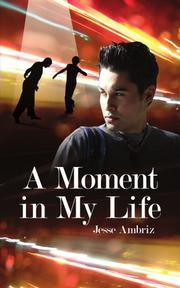 A MOMENT IN MY LIFE by Jesse Ambriz