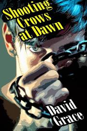 SHOOTING CROWS AT DAWN by David Grace