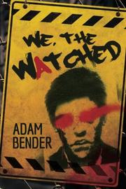 We, The Watched by Adam Bender