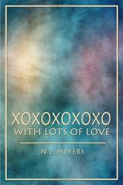HUGS AND KISSES WITH LOTS OF LOVE by N.L. Meyers