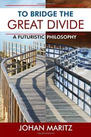 TO BRIDGE THE GREAT DIVIDE by Johan Maritz