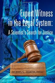 EXPERT WITNESS IN THE LEGAL SYSTEM by Morris S. Zedeck