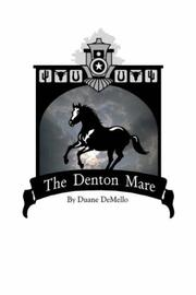 THE DENTON MARE by Duane DeMello