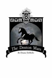 THE DENTON MARE by Duane DeMello
