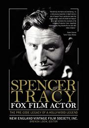 SPENCER TRACY, FOX FILM ACTOR by Brenda Loew