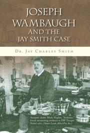 JOSEPH WAMBAUGH & THE JAY SMITH CASE by Jay Charles  Smith