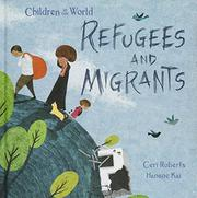 REFUGEES AND MIGRANTS by Ceri  Roberts
