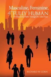 MASCULINE, FEMININE, AND FULLY HUMAN by Richard W. Coan