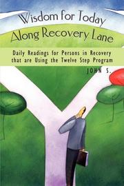 WISDOM FOR TODAY ALONG RECOVERY LANE by John S